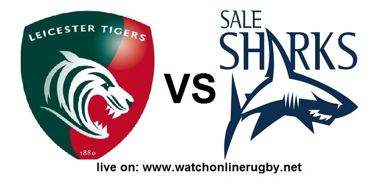 Leicester Tigers VS Sale Sharks Live stream