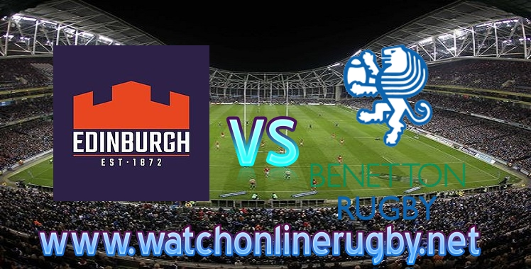 Live Pro14 Edinburgh VS Benetton