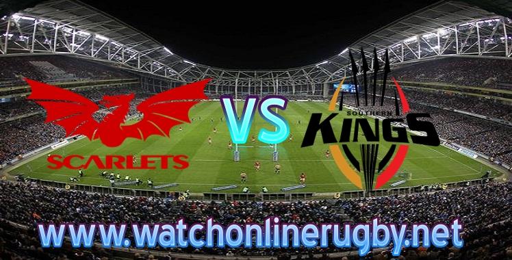 Live stream Scarlets VS Southern Kings Pro14