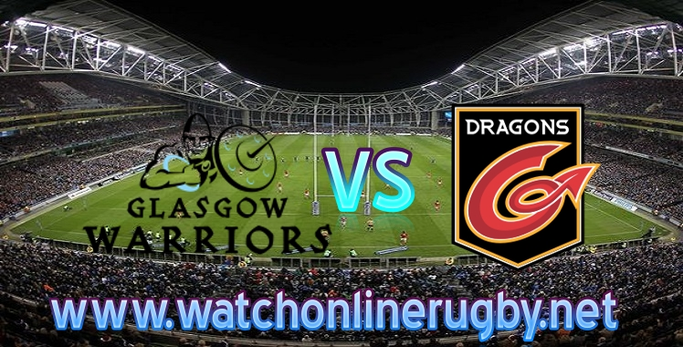 Pro14 Live Glasgow Warriors VS Dragons