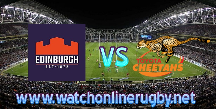 Live stream Edinburgh VS Cheetahs