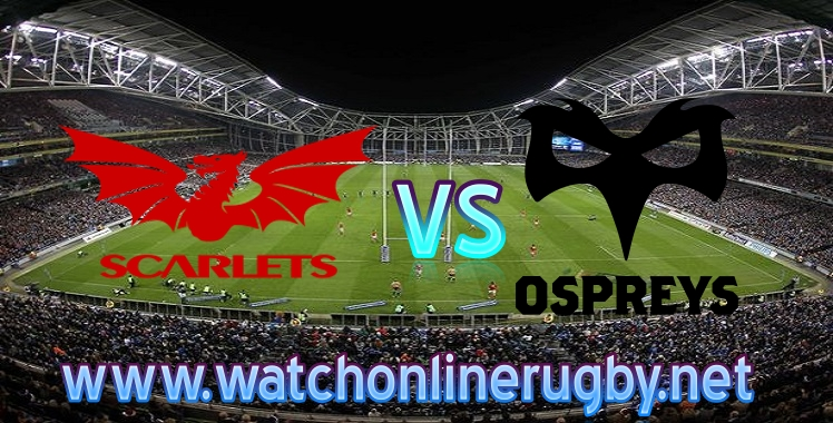 scarlets-vs-ospreys-live-stream