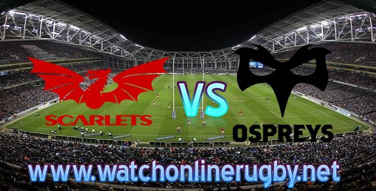 Scarlets VS Ospreys Live stream