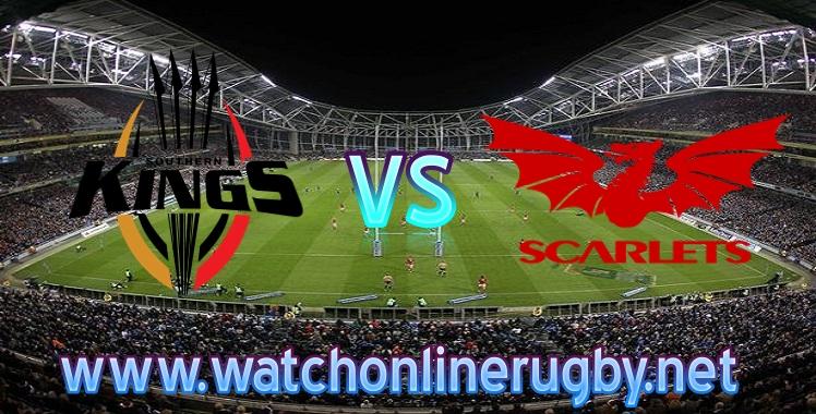 Live Southern Kings VS Scarlets