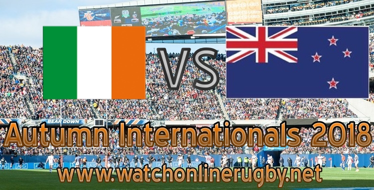 Live stream Ireland VS New Zealand rugby