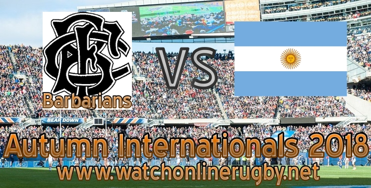 Barbarians VS Argentina live stream 2018