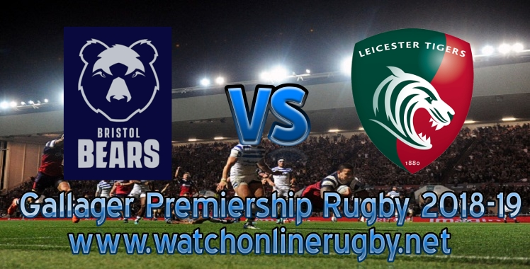 Bristol Bears VS Leicester Tigers Live stream