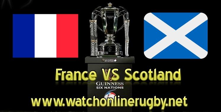 France VS Scotland Live Six Nations 2019