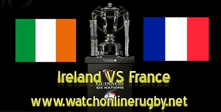 Ireland VS France Live Six Nations 2019