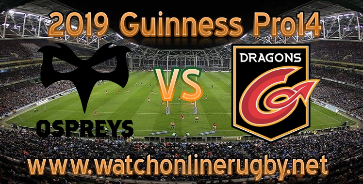 Ospreys VS Dragons Live Stream