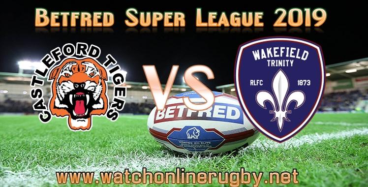 castleford-tigers-vs-wakefield-trinity-live-stream