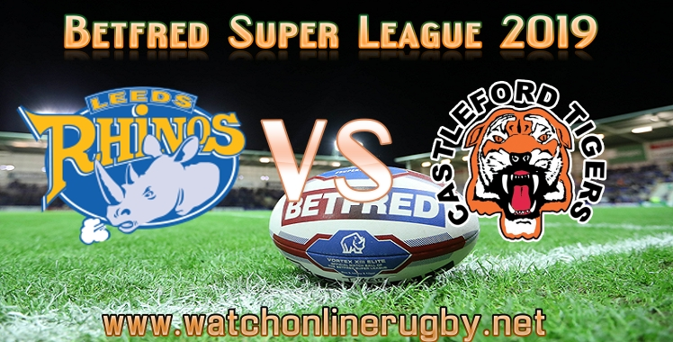leeds-rhinos-vs-castleford-tigers-live-stream