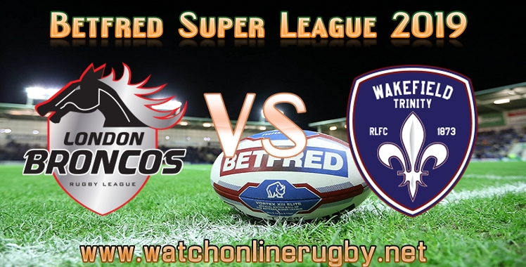 london-broncos-vs-wakefield-trinity-live-stream