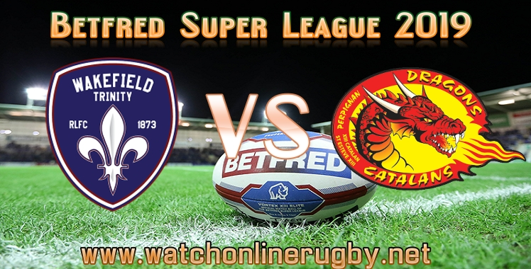 wakefield-trinity-vs-catalans-dragons-live-stream