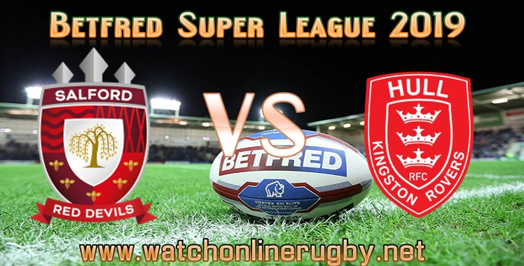 Salford Red Devils VS Hull Kingston Rovers Live Stream