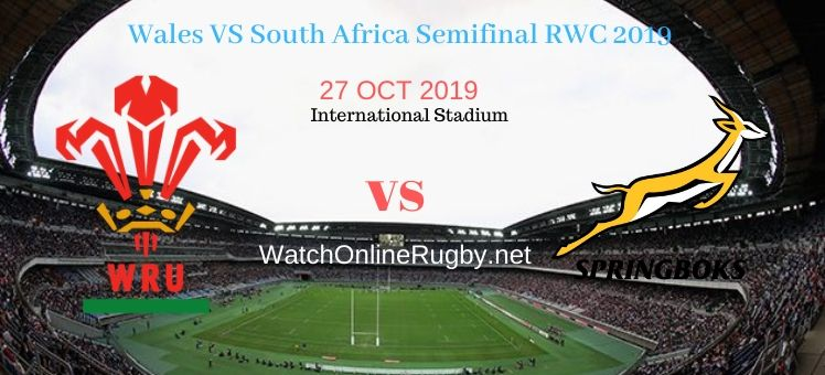 South Africa VS Wales 2019 RWC Semifinal Live Stream