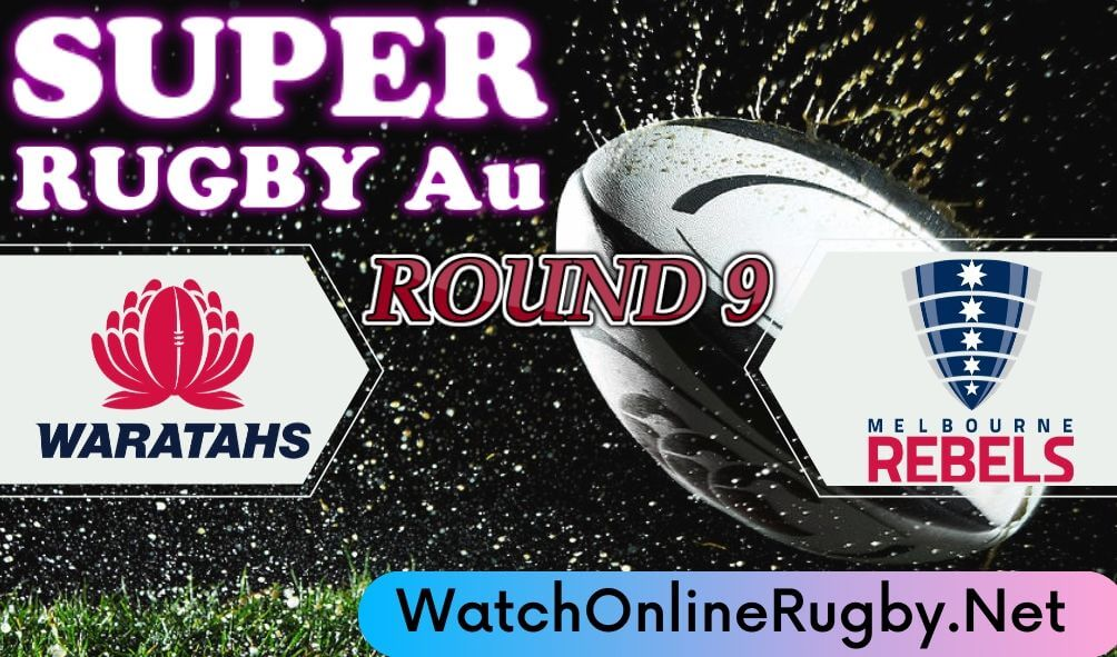Waratahs VS Rebels Rugby Stream
