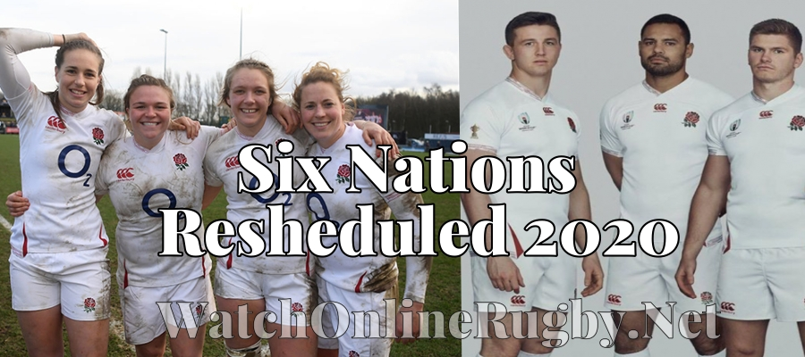 Six Nations resumed 2020 New schedule for Men and Women