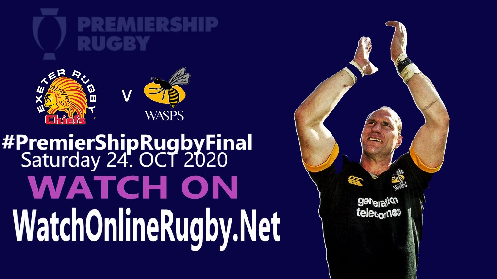 exeter-chiefs-vs-wasps-live-stream-premiership-rugby-final