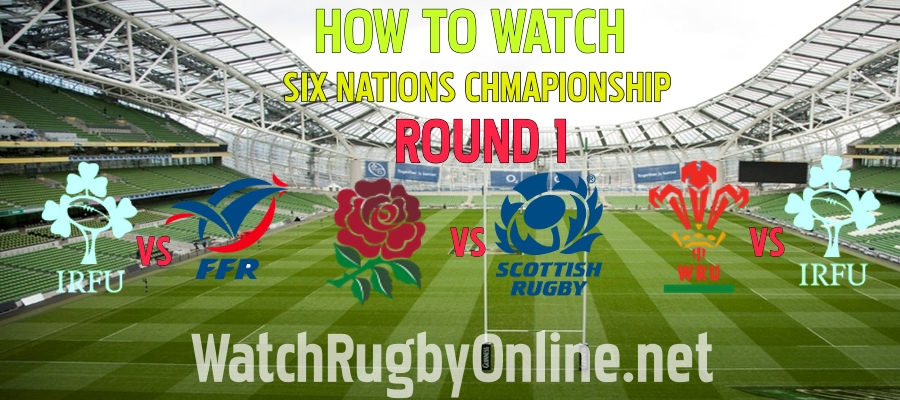 How To Watch Six Nations Rugby Round 1 Live Stream 2021