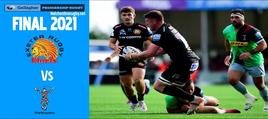 Exeter Chiefs VS Harlequins Rugby Final Live Stream