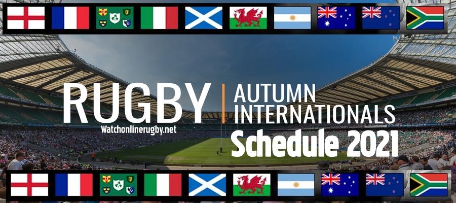 Autumn Internationals Rugby 2021 Schedule Live Stream