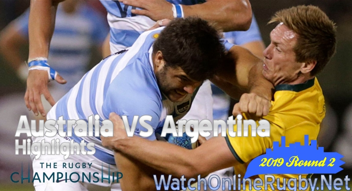 Round2 Australia VS Argentina Highlights Rugby Championship 2019