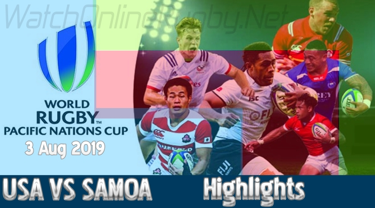 Match 5 USA Vs Samoa Highlights Pacific Nations Cup 2019
