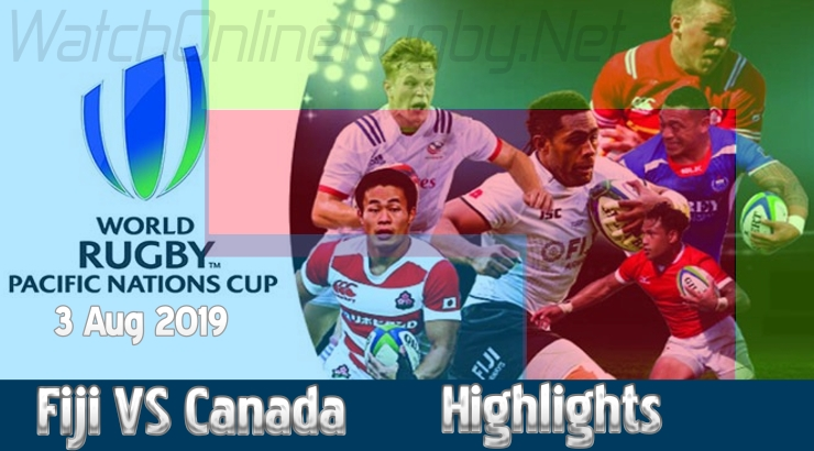 Match6 Fiji Vs Canada Highlights Pacific Nations Cup 2019