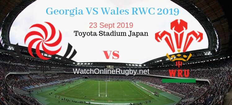 RWC 2019 Georgia VS Wales Live Stream