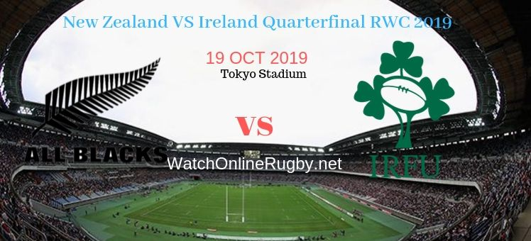 Ireland VS New Zealand 2019 RWC Quarter-final Live Stream