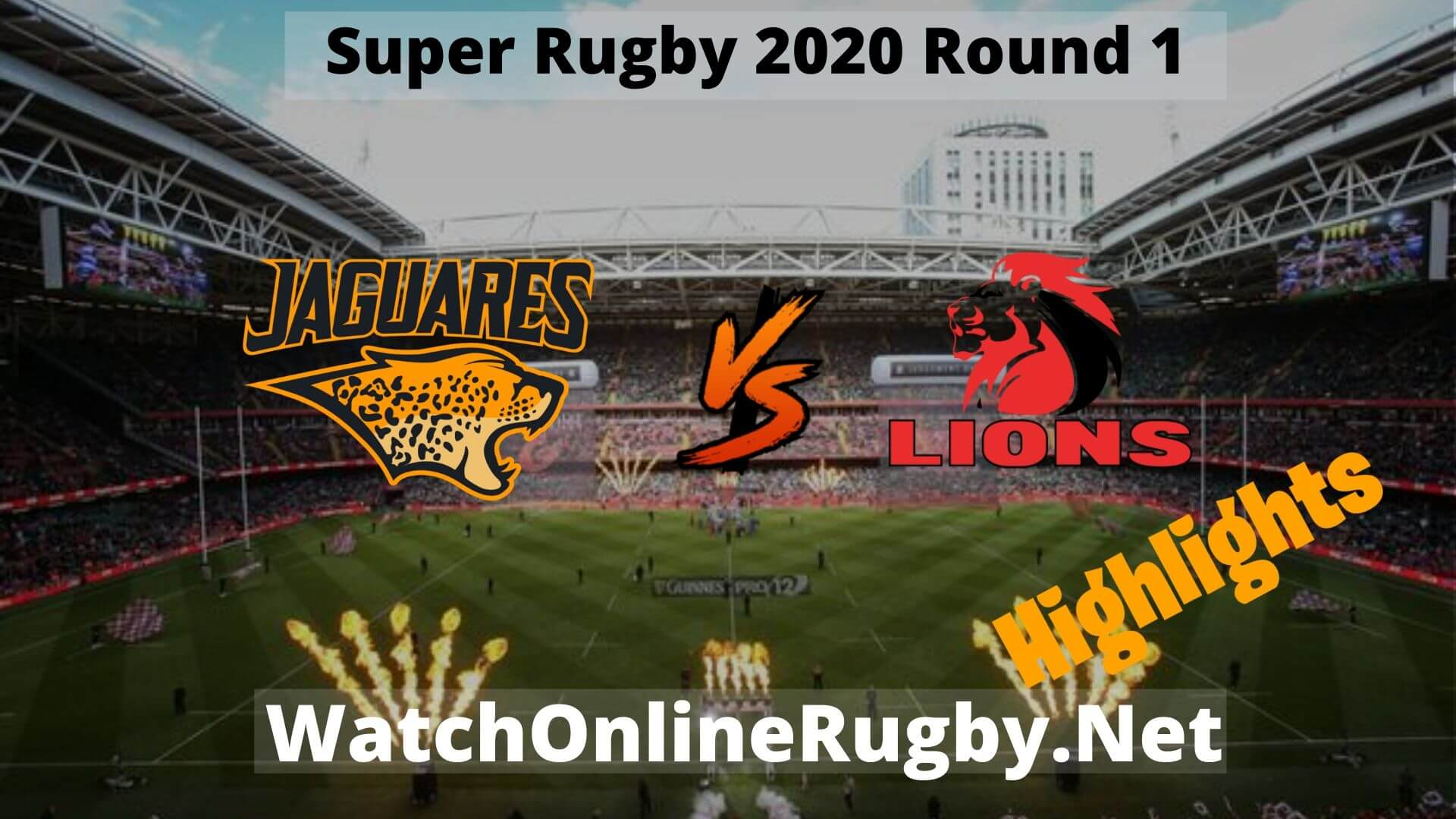 Lions Vs Jaguares Highlights Super Rugby 2020 Round 1