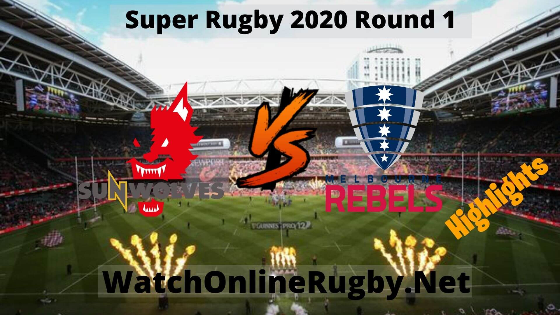 Rebels Vs Sunwolves Highlights Super Rugby 2020 Round 1