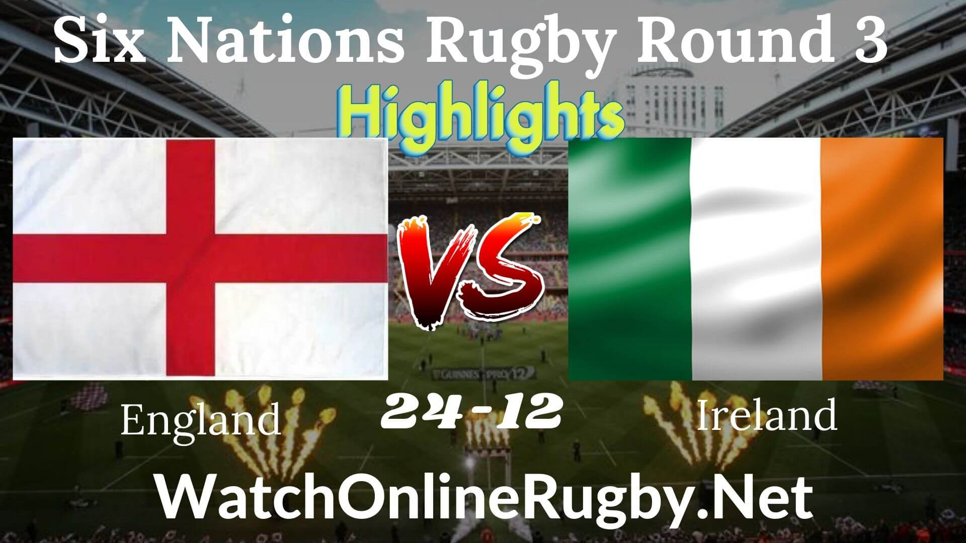 England Vs Ireland Highlights 2020 Six Nations Rugby Round 3