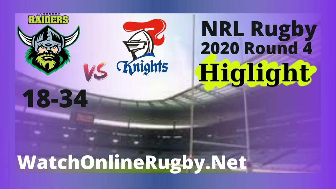 Raiders Vs Knights Highlights 2020 Round 4 NRL Rugby
