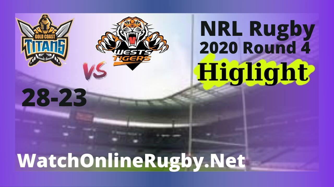 Titans Vs Wests Tigers Highlights 2020 Round 4 NRL Rugby