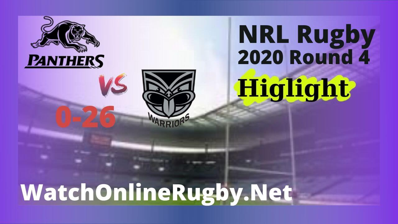 Warriors Vs Panthers Highlights 2020 Round 4 NRL Rugby