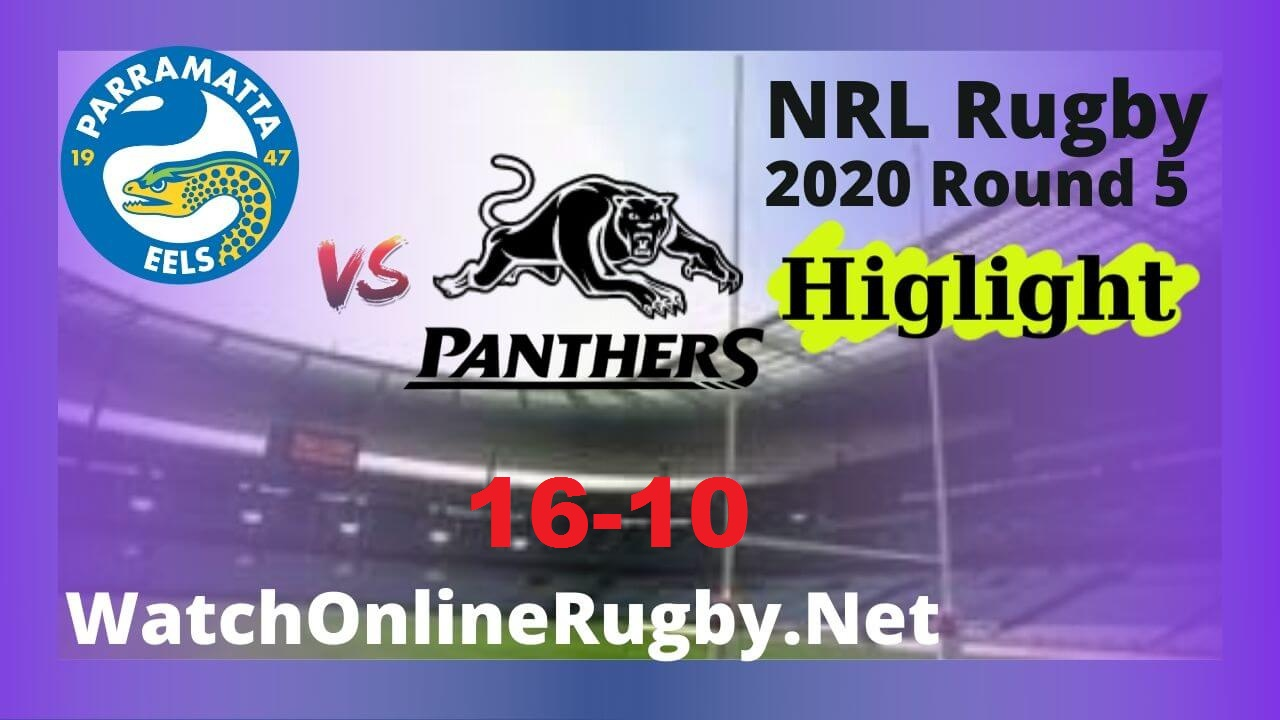 Eels Vs Panthers Highlights 2020 Round 5 Nrl Rugby