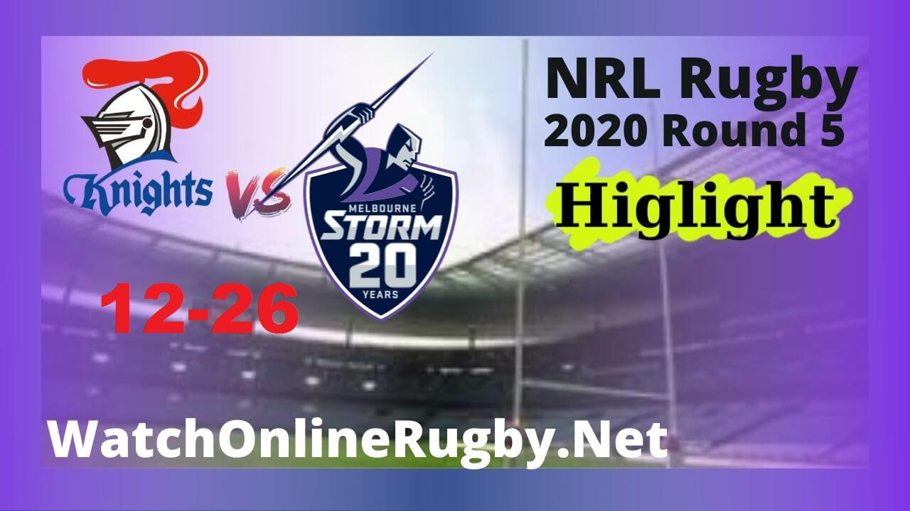 Knights Vs Storm Highlights 2020 Round 5 Nrl Rugby