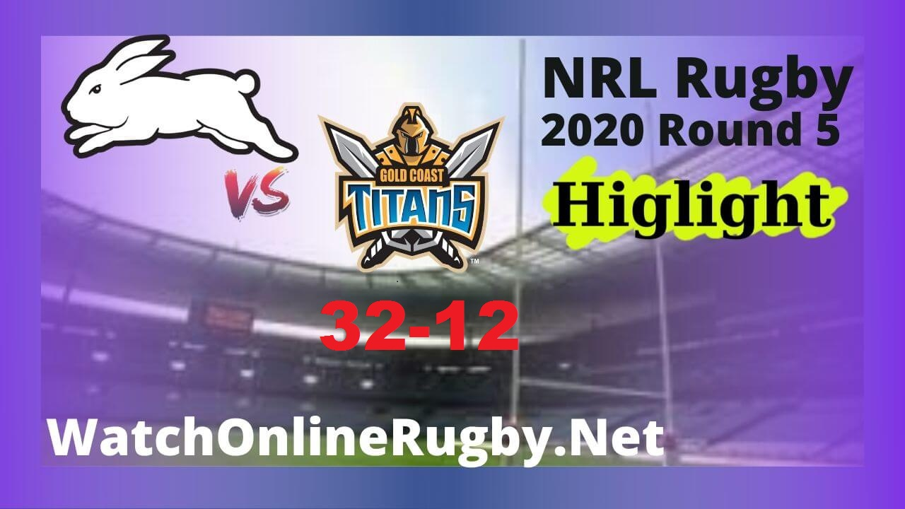 Rabbitohs Vs Titans Highlights 2020 Round 5 Nrl Rugby