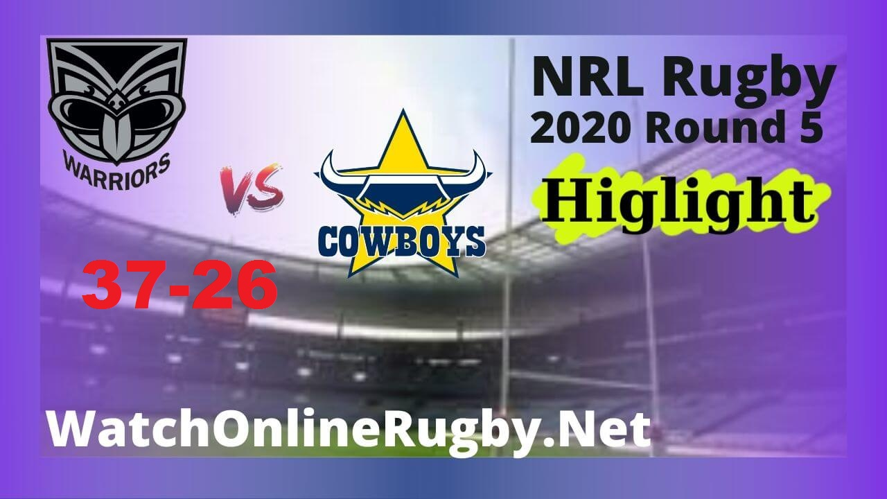Warriors Vs Cowboys Highlights 2020 Round 5 Nrl Rugby