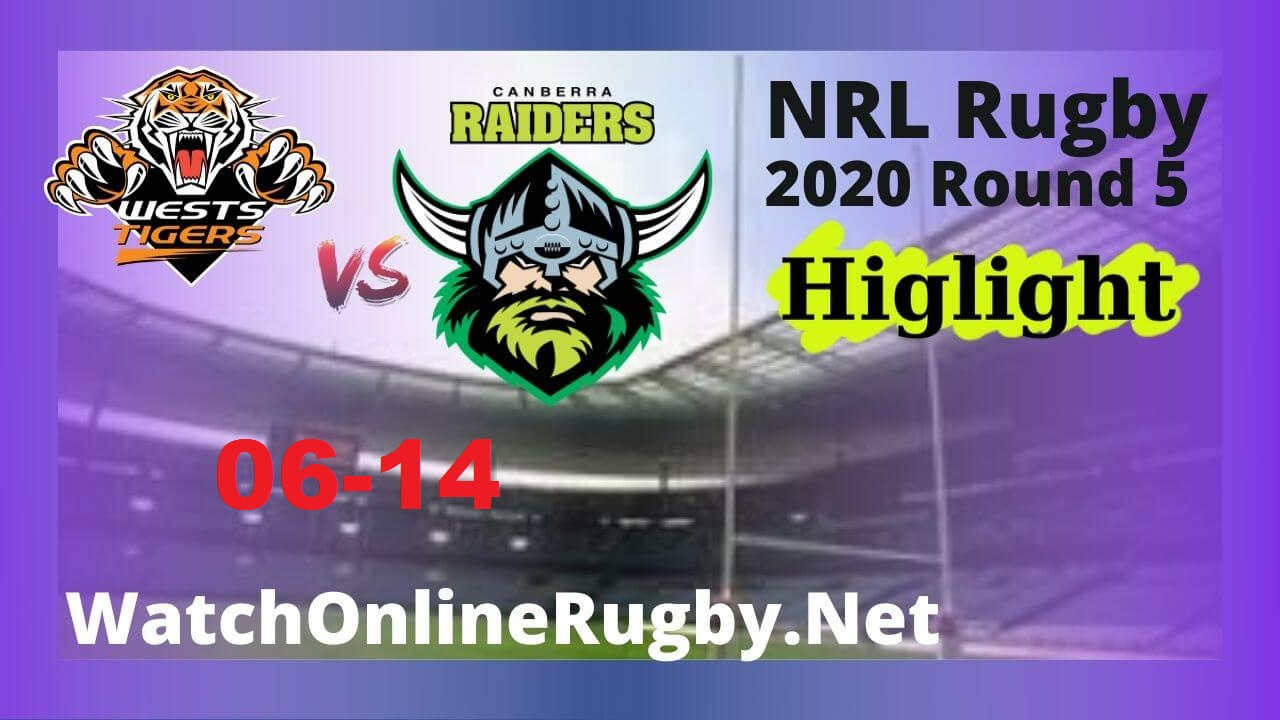 Wests Tigers Vs Raiders Highlights 2020 Round 5 Nrl Rugby