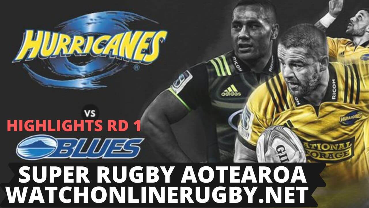 Hurricanes Vs Blues Highlights ROUND 1 SUPER RUGBY AOTEAROA 2020