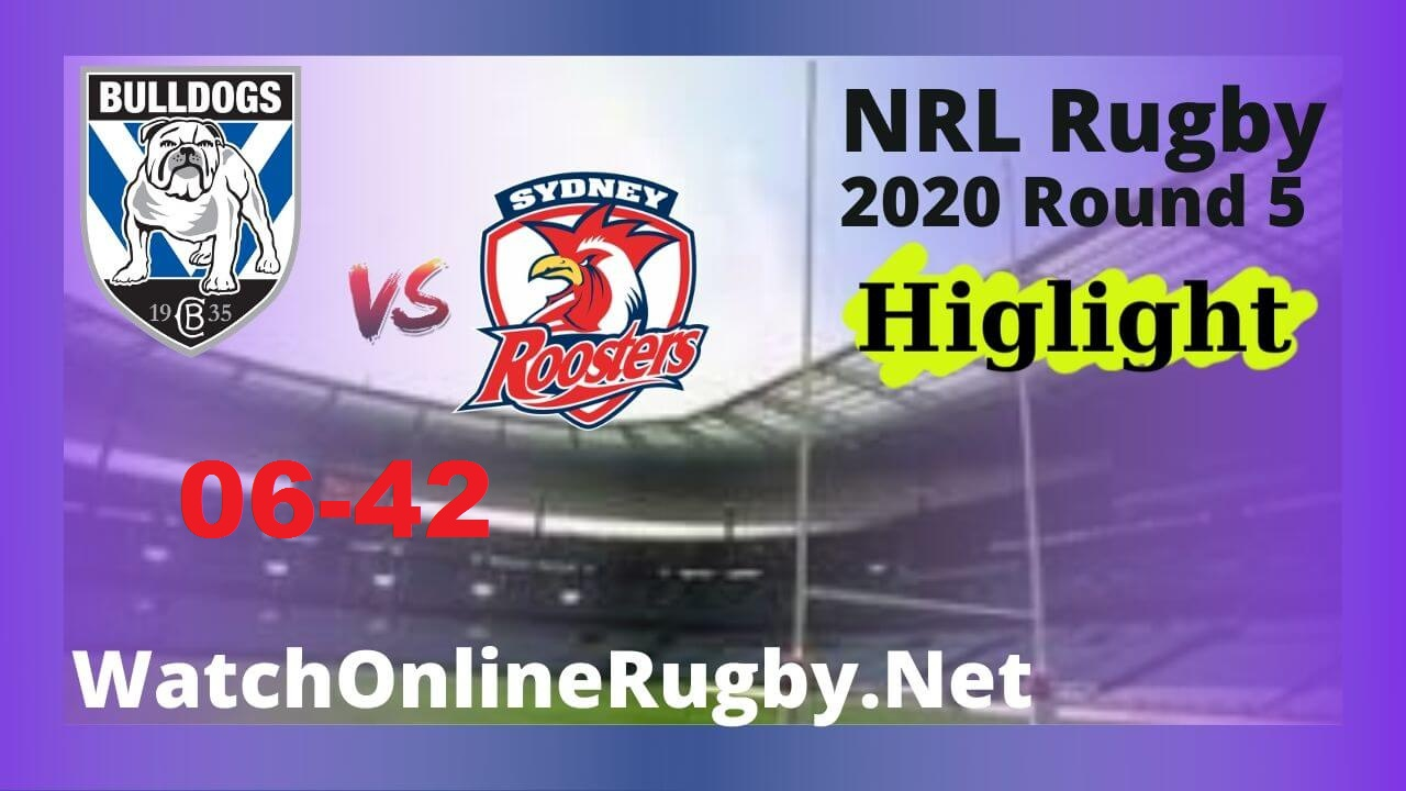 Bulldogs Vs Roosters Highlights 2020 Round 5 Nrl Rugby