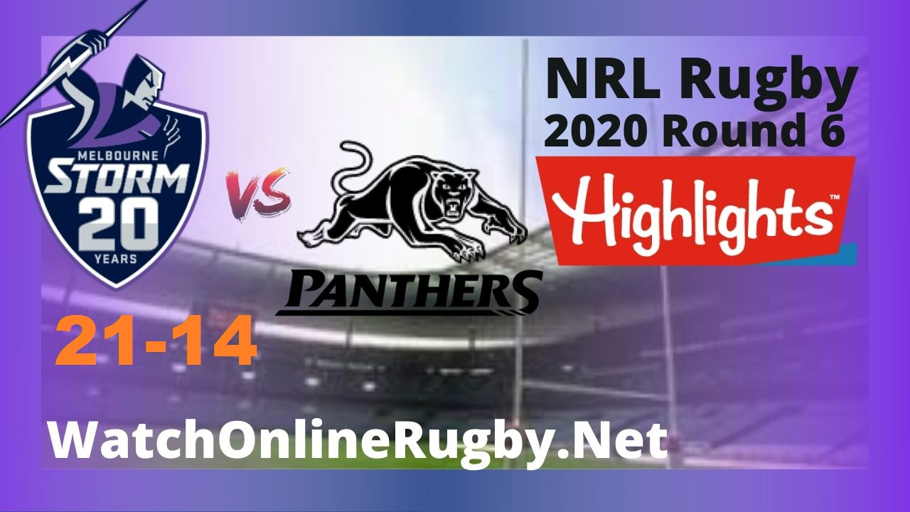 Panthers Vs Storm Highlights 2020 Round 6 Nrl Rugby