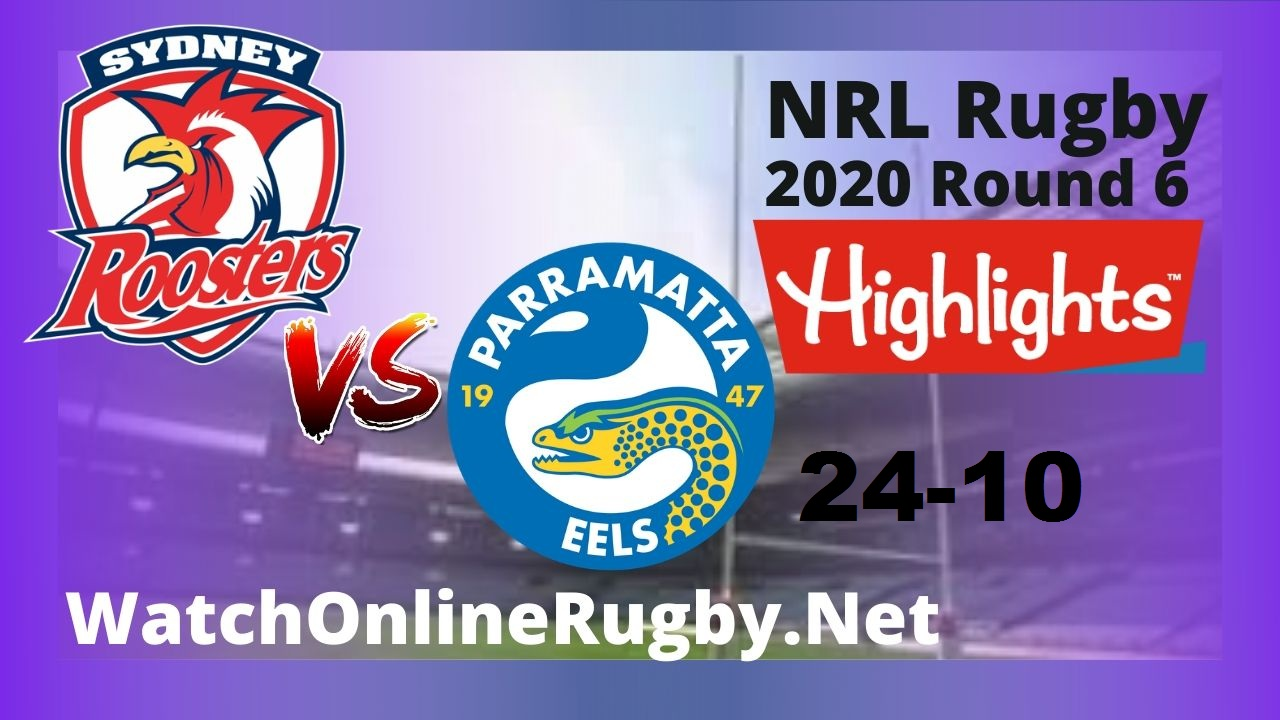 Roosters Vs Eels Highlights 2020 Round 6 Nrl Rugby