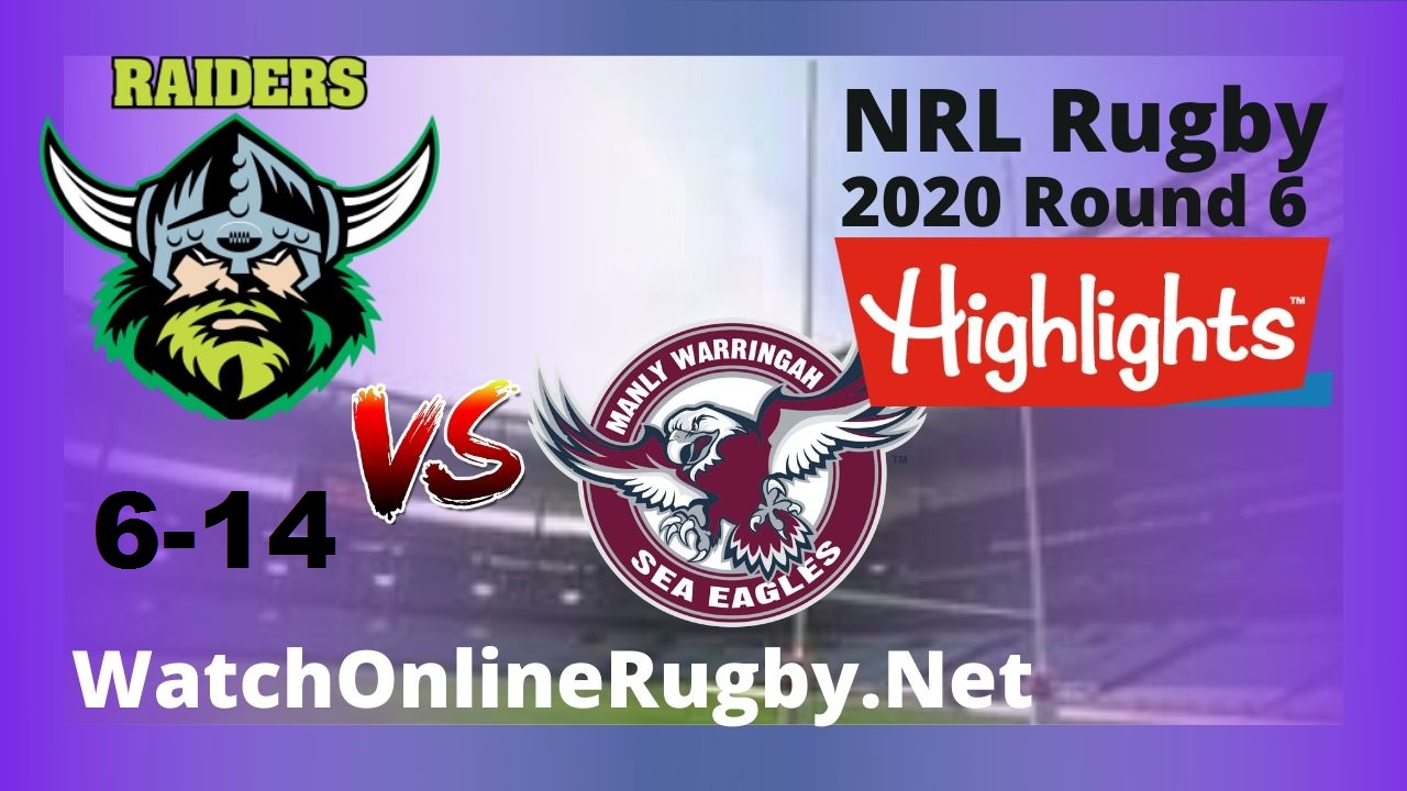 Raiders Vs Sea Eagles Highlights 2020 Round 6 Nrl Rugby