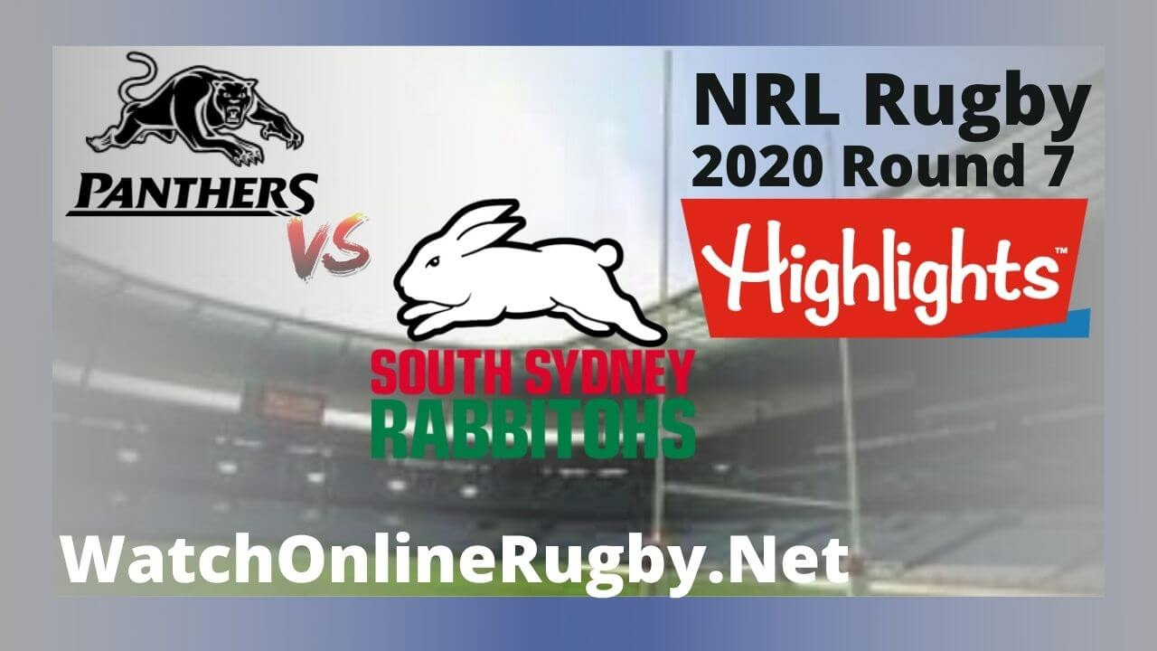 Panthers Vs Rabbitohs Highlights 2020 Round 7 Nrl Rugby