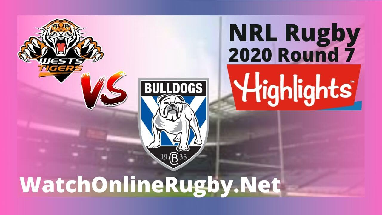Bulldogs Vs Wests Tigers Highlights 2020 Round 7 Nrl Rugby