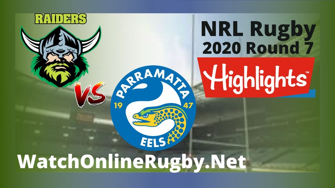 Eels Vs Raiders Highlights 2020 Round 7 Nrl Rugby